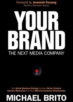 Your Brand, The Next Media Company book