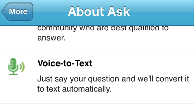 Ask.com's iOS and Android apps allow users to use their voice to ask and answer questions.