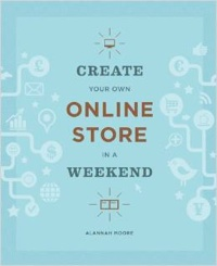 Create Your Own Online Store in a Weekend book