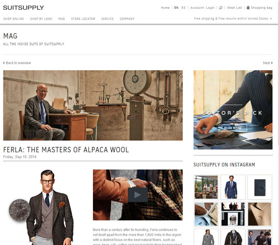 Suitsupply has a magazine section on its site that is often used to introduce new products by describing how the product is made or used.