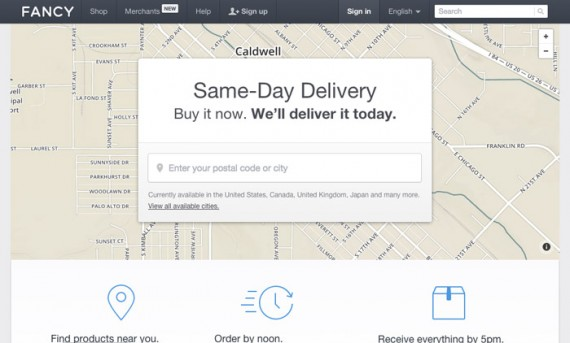 Fancy offers same-day delivery in several markets.