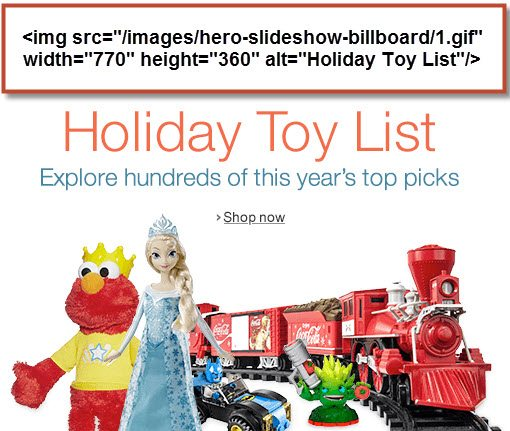 "An ""alt"" attribute is one component of an image tag. In this example, the alt attribute is ""Holiday Toy List."""