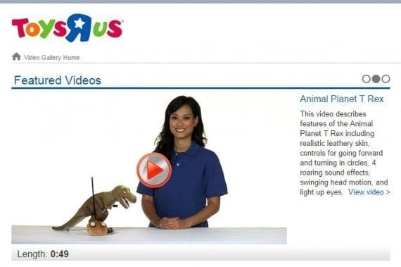 Toys R Us uses video to help demonstrate products.