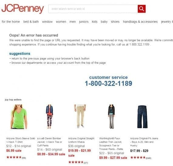 While it does list a handful of top-selling products, J. C, Penney's error page screams for a phone call.