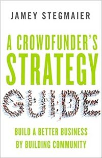 A Crowdfunder's Strategy Guide.