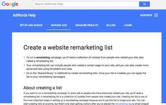 Google's AdWords help pages explain various aspects of remarketing, such as how to create a remarketing list.