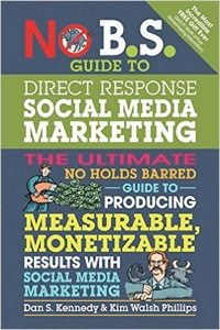 No B.S. Guide to Direct Response Social Media Marketing.