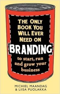 The Only Book You Will Ever Need on Branding.