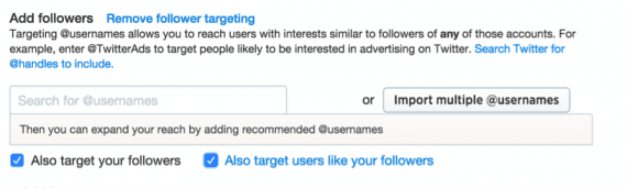 "Target your Twitter followers and ""users like your followers."""