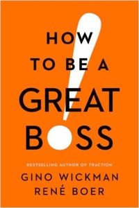 How To Be A Great Boss.