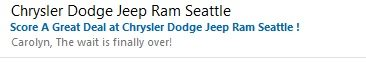 This sender — Chrysler Dodge Jeep Ram Seattle — repeats its name in the subject line (in blue), wasting space that could be used for something meaningful.