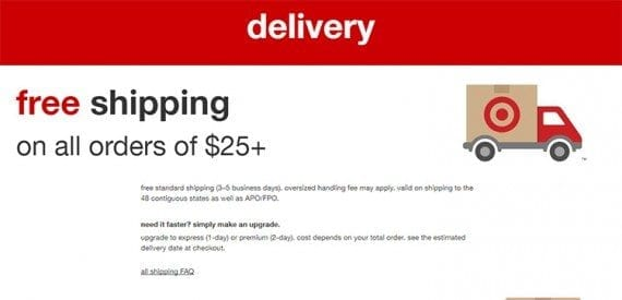 Target, like many retailers selling online, offers free shipping with a minimum purchase.