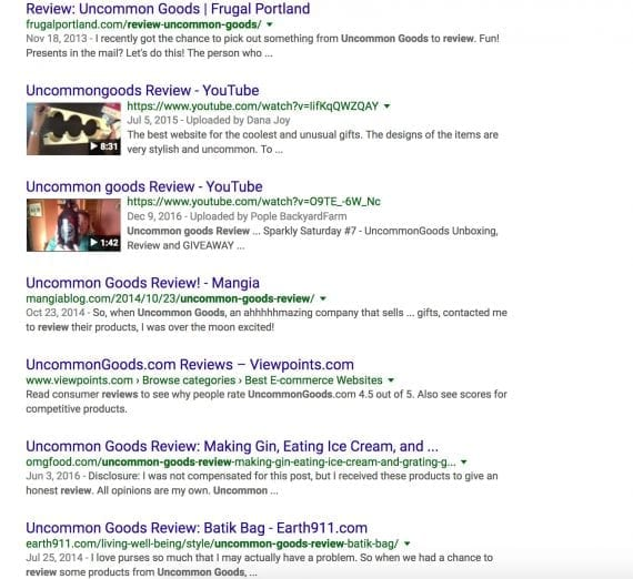 "Searching on Google for ""uncommon goods reviews"" produces many blog posts, which help prospects decide."