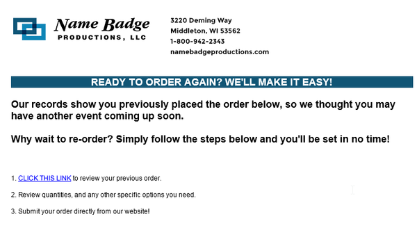Name Badge Productions sends emails that remind customers to reorder.