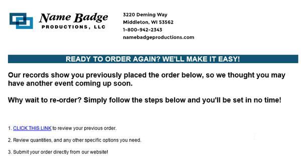 Name Badge Productions trimite e-mailuri care reamintesc clienților să reordoneze.