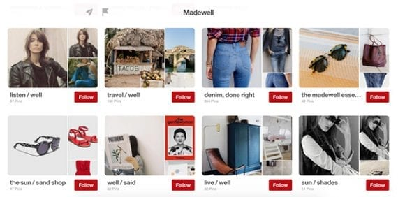 Clothing retailer Madewell has more than 140 Pinterest boards. You won't need that many, but it will take about nine or 10 to look active.