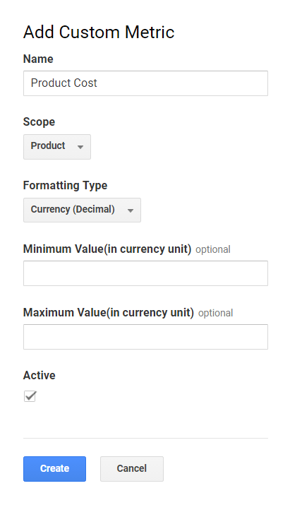 "Name the custom metric ""Product Cost"" and assign the scope to be ""Product"" level and the formatting type as ""Currency (Decimal)."""