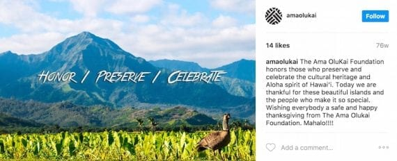 OluKai uses Instagram to promote The Ama OkluKai Foundation, which focuses on the preservation of Hawaiian traditions.