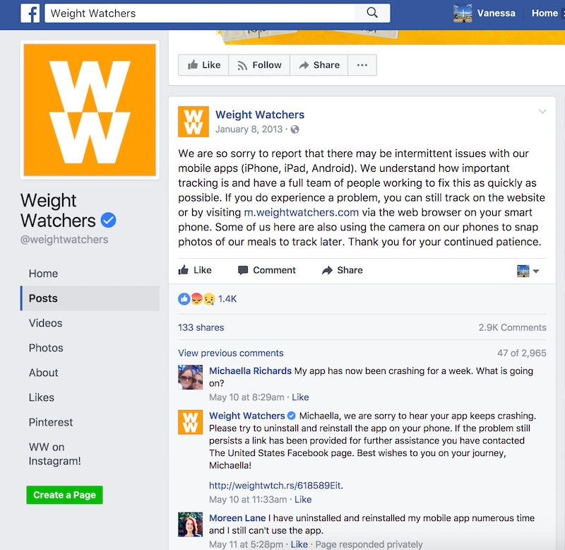Weight Watchers used its Facebook page several years ago to communicate problems with its mobile apps.