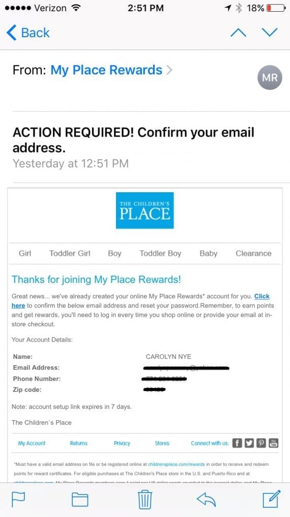 A double opt-in first requires an individual's email address. That data is stored and an email is then sent to the subscriber's inbox, to confirm, such as this example with The Children's Place.