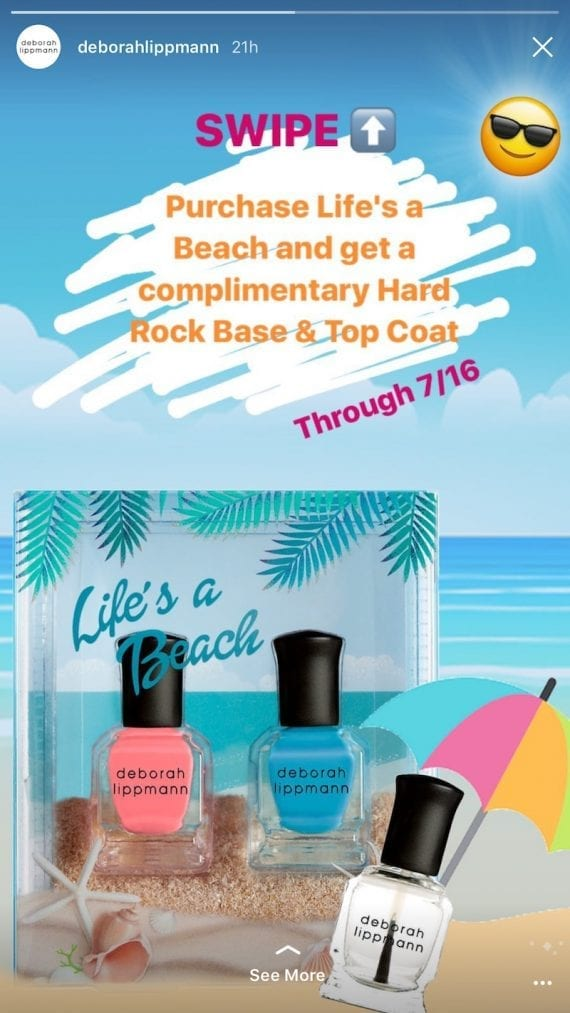Deborah Lippmann, a cosmetics retailer, uses an Instagram story to feature a timely add-on promotion.