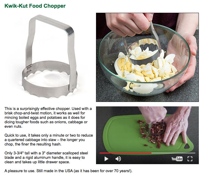 The Kwik-Kut kitchen tool can be used to chop everything from eggs to nuts, as well as cut biscuits, dice onions and break up meats. <em>Source: Lee Valley Tools.</em>