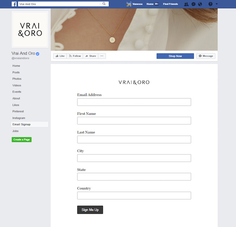 Jewelry retailer Vrai & Oro's integrated an email sign-up form on its Facebook page.