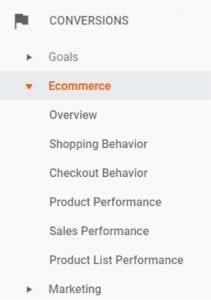 "Go to the left-side ""Conversions"" menu in Google Analytics to access Enhanced Ecommerce."