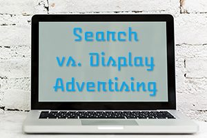 For Ecommerce, Better to Use Search Ads or Display? | Practical Ecommerce