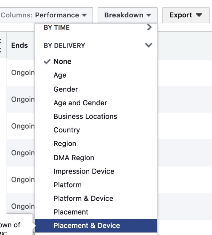 "To review performance, select the campaign, and click ""Breakdown."" From there, scroll down to ""By Delivery"" and click ""Placement & Device."""