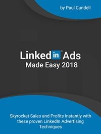 LinkedIn Ads Made Easy 2018