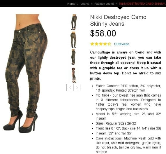 For product descriptions, such as this example of camo jeans, use at least 100 words — the more, the better. Describe the product, its benefits, and ways to wear or use it. <em>Source: Poetic Justice Jeans.</em>