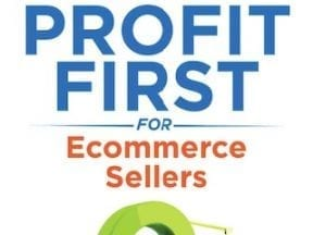 Excerpt - Profit First for Ecommerce Sellers