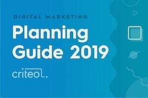 Criteo Digital Marketing Planning Guide 2019