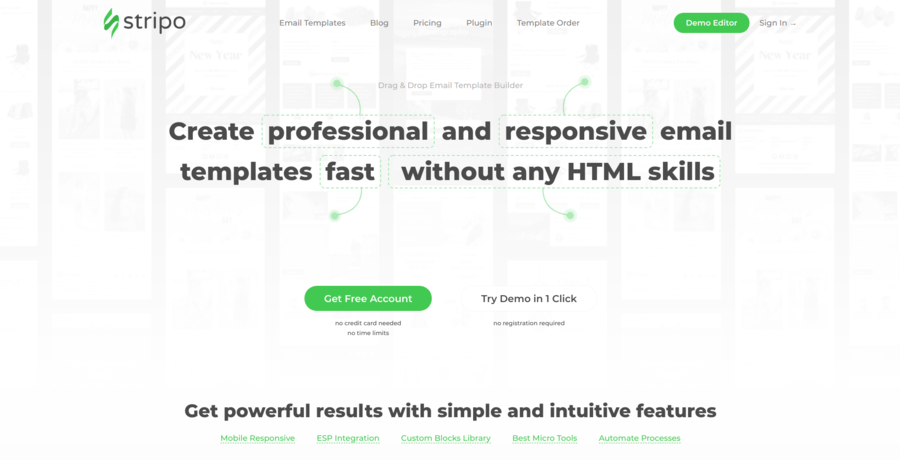 Stripo.email allows users to create professional and responsive email templates without any HTML skills.