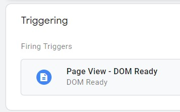 "Set up a trigger to fire on every ""Page View – DOM Ready."""