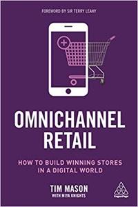 <em>Omnichannel Retail: How to Build Winning Stores in a Digital World</em>