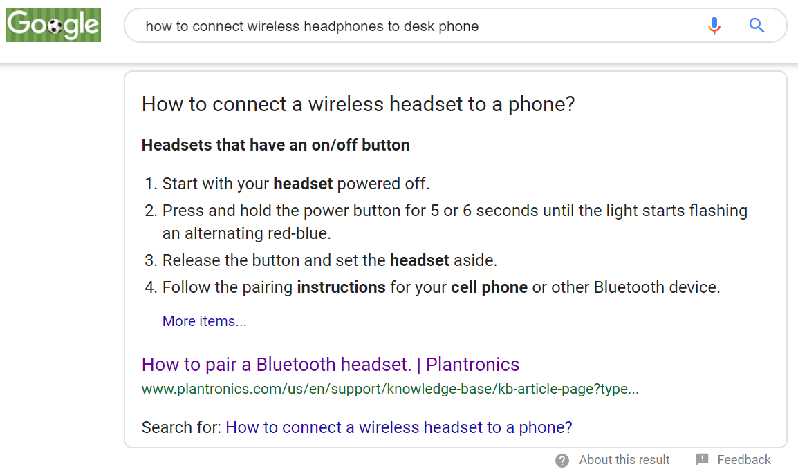 "Google's answer box provides information directly in the search results page. This example answers the query ""How to connect wireless headphones to a desk phone?"""