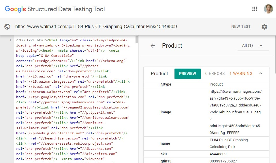 Use Google's Structured Data Testing Tool to identify and validate structured data. This example is a product page on Walmart.com.