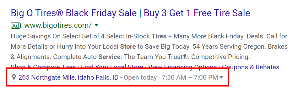 "This Big O Tires ad includes a location extension (""265 Northgate Mile, Idaho Falls, ID"") that links to Google Maps."