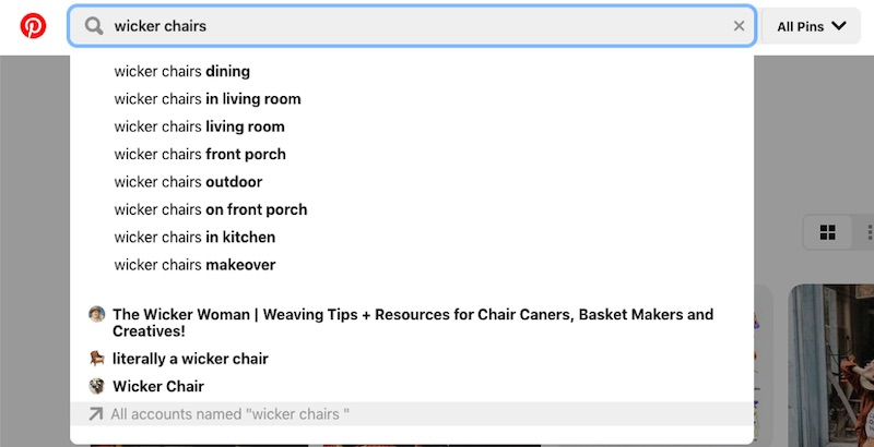 "Pinterest users are mainly looking for inspiration. Thus the auto-suggest results for ""wicker chairs"" are mostly ideas, not products for sale."