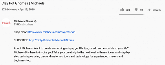 Michael's includes a product link in the description for many of its videos on YouTube. The company can track KPIs such as subscribers, video watch time, and clicks.