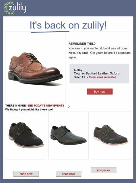 Create triggered emails to alert shoppers about product availability when inventory runs low. This example is from Zulily, which sells clothing and home goods online.