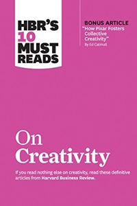 HBR's 10 Must Reads: On Creativity