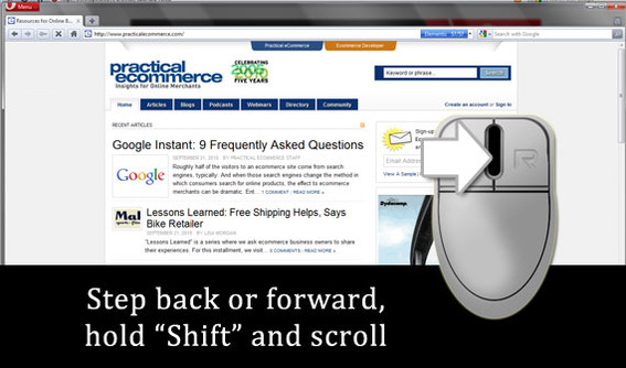 To step backward or forward in history, hold down the Shift key and scroll the mouse wheel.