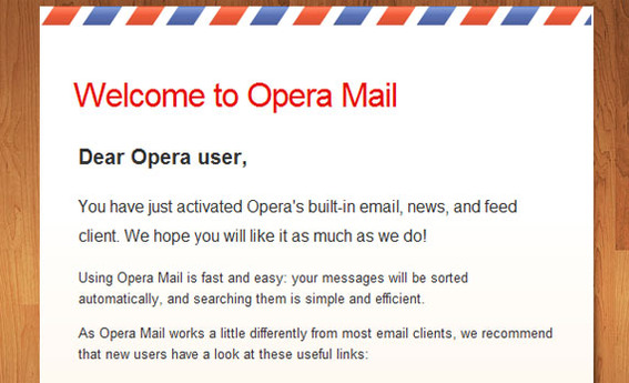 Opera Mail lets users check their mail from their browser.