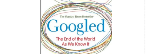 Googled: The End of the World as We Know It by Ken Auletta.