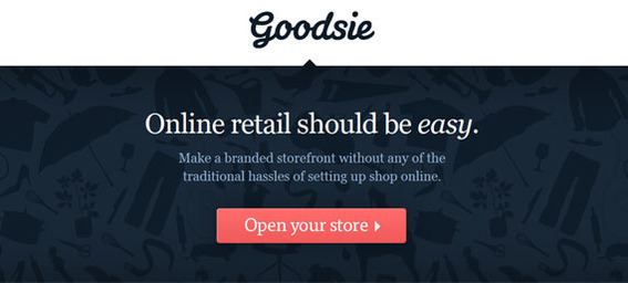 Goodsie promises to make starting an online store easy.