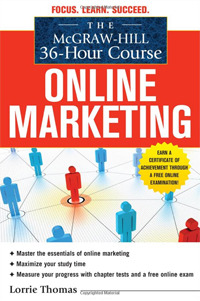 The McGraw-Hill 36-Hour Course: Online Marketing.