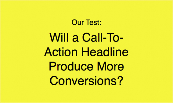 Testing conversions from a stronger headline.